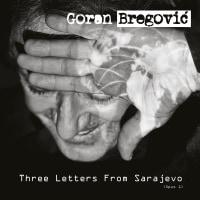 Goran Bregović-Three Letters from Sarajevo