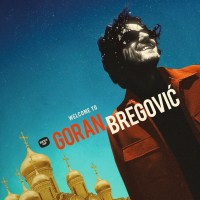 Goran Bregović-Welcome To Goran Bregovic
