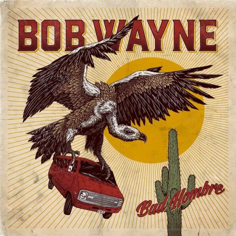 Bob Wayne-Bad Hombre