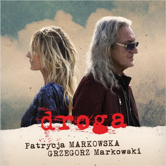 Patrycja Markowska, Grzegorz Markowski-Droga
