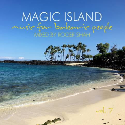 Roger Shah-Magic Island, Music For Balearic People, Vol. 7
