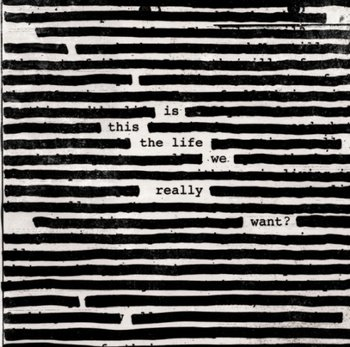 Roger Waters-Is This The Life We Really Want
