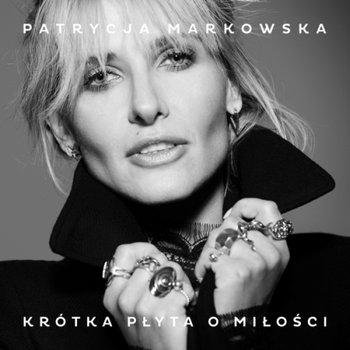 Patrycja Markowska-Krótka płyta o miłości