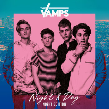 The Vamps-Night & Day (Night Edition)