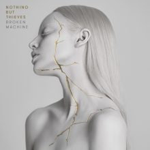 Nothing But Thieves-Broken Machine