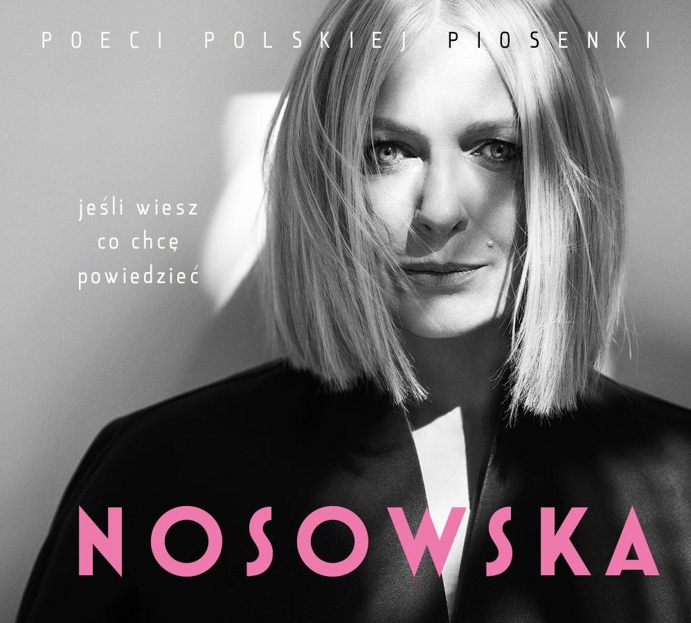 Różni Wykonawcy-Poeci polskiej piosenki: Nosowska, Jeśli wiesz co chcę powiedzieć...