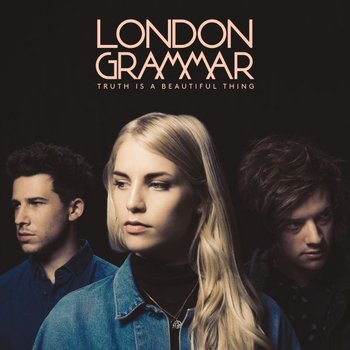 London Grammar- Truth Is A Beautiful Thing