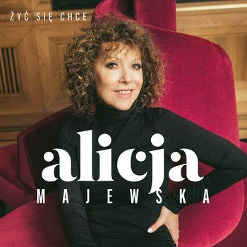 Alicja Majewska-Żyć się chce