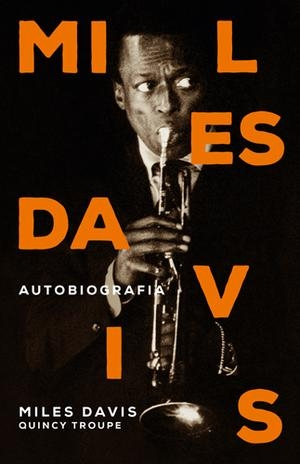 Miles Davis, Quincy Troupe-Miles Davis. Autobiografia