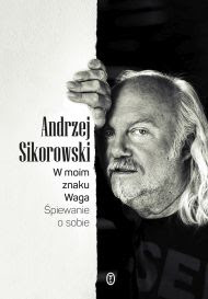 Andrzej Sikorowski-W moim znaku Waga. Śpiewanie o sobie