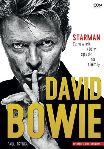 Paul Trynka-David Bowie. STARMAN. Człowiek, który spadł na ziemię