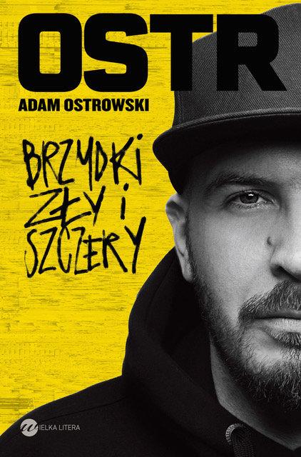 Adam Ostrowski-Brzydki, zły i szczery