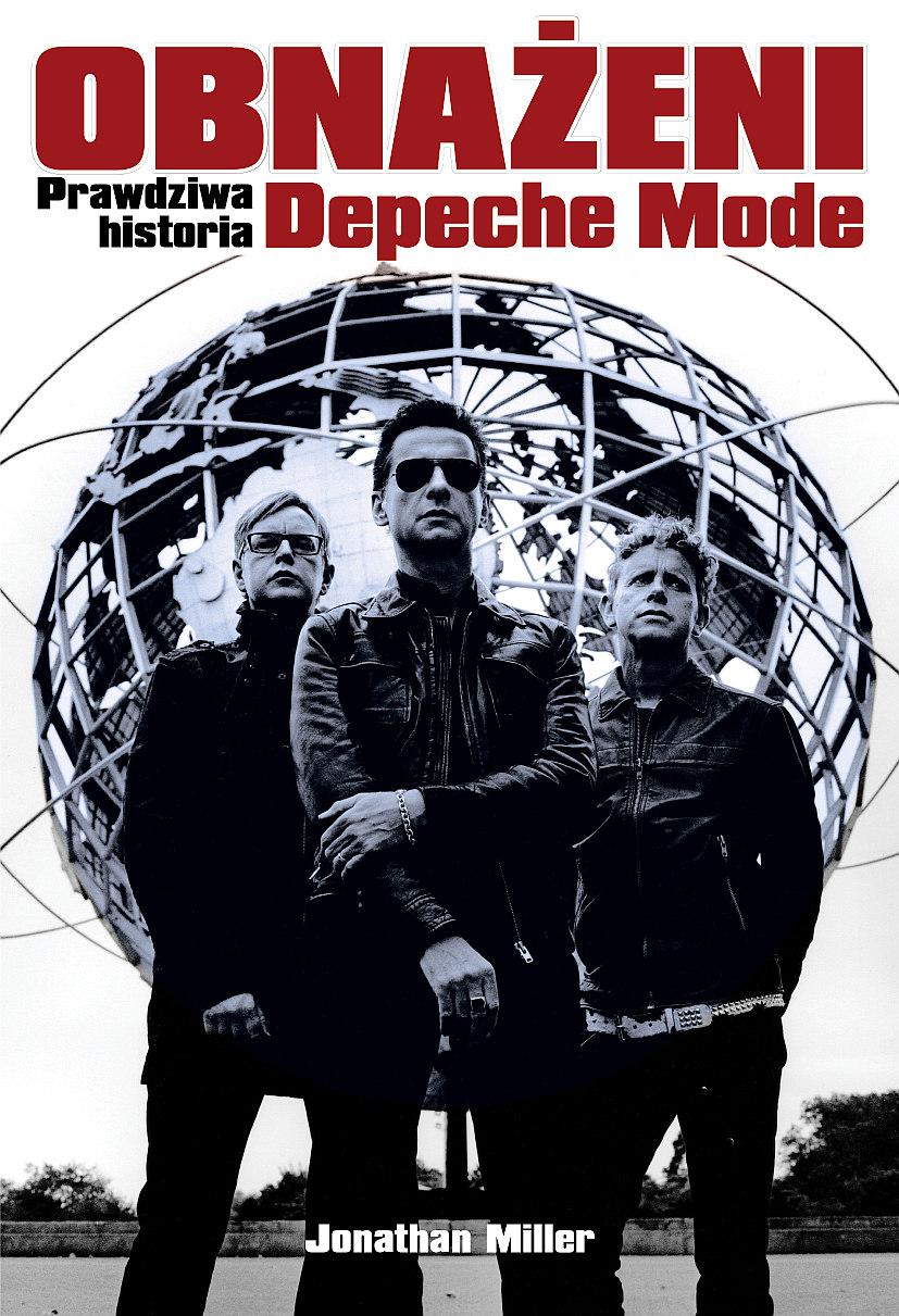Jonathan Miller-Obnażeni. Prawdziwa historia Depeche Mode (Wyd. uzupełnione)