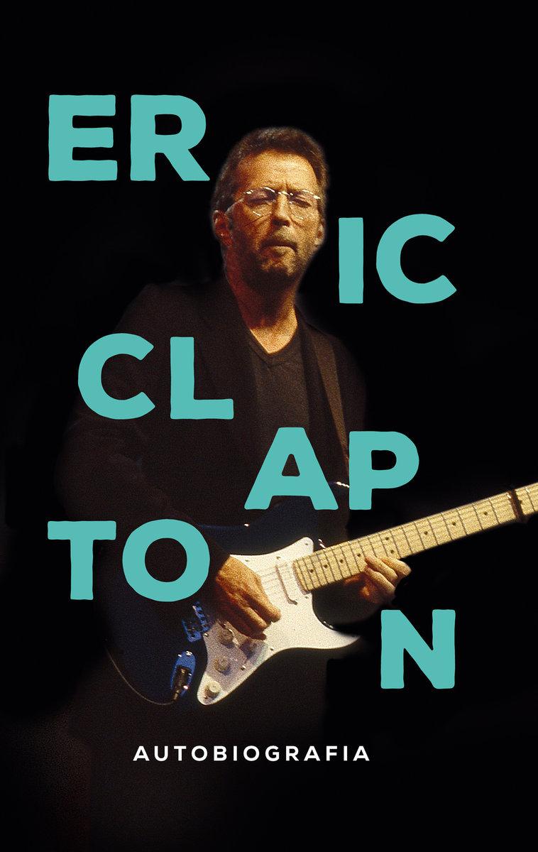 Eric Clapton-Eric Clapton. Autobiografia