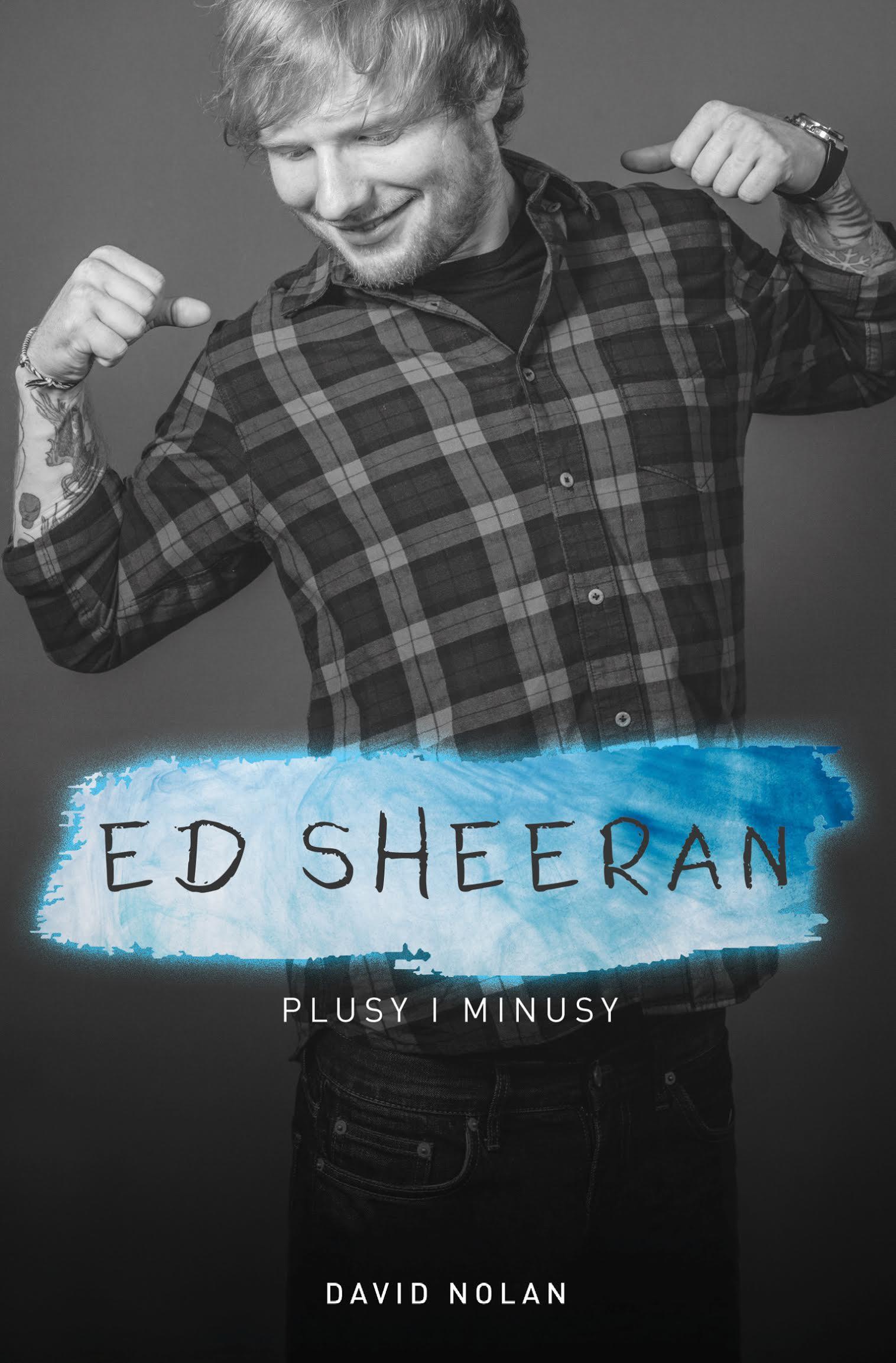 David Nolan-Ed Sheeran. Plusy i minusy