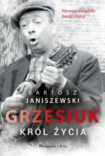 Bartosz Janiszewski-Grzesiuk. Król życia