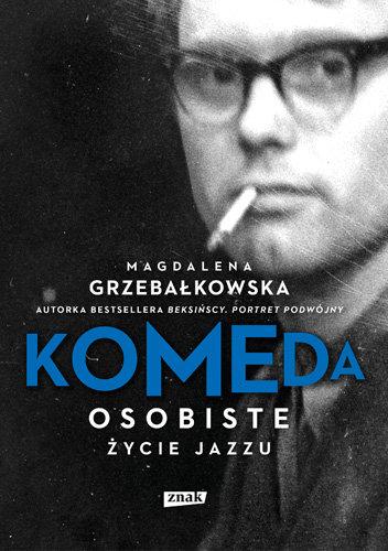 Magdalena Grzebałkowska-Komeda. Osobiste życie jazzu