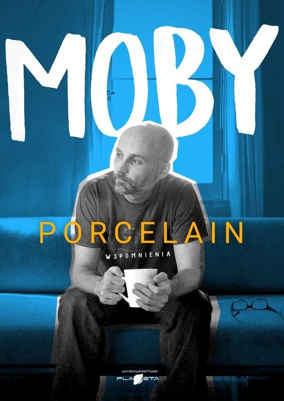 Moby-Porcelain. Wspomnienia