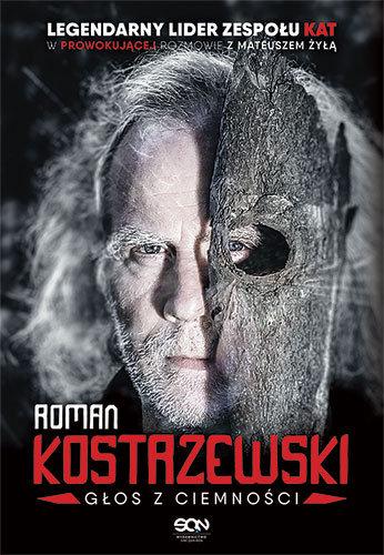 Roman Kostrzewski, Mateusz Żyła-Roman Kostrzewski. Głos z ciemności