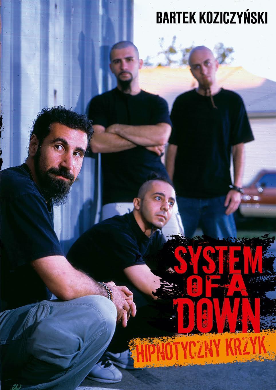 Bartek Koziczyński-System Of A Down. Hipnotyczny krzyk