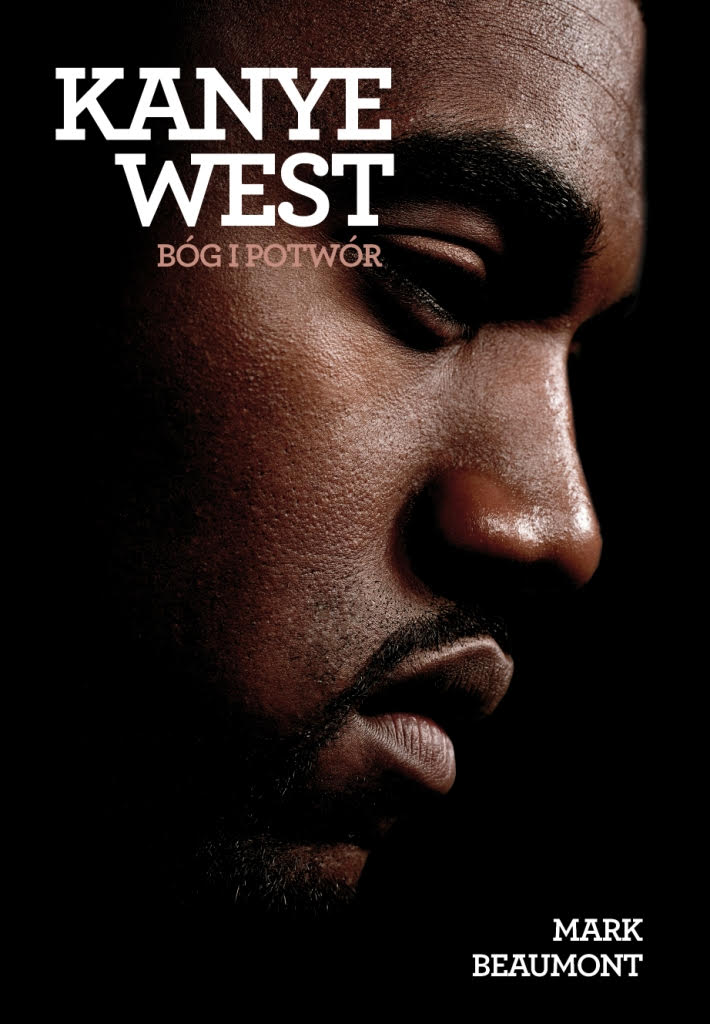 Mark Beaumont-Kanye West. Bóg i potwór