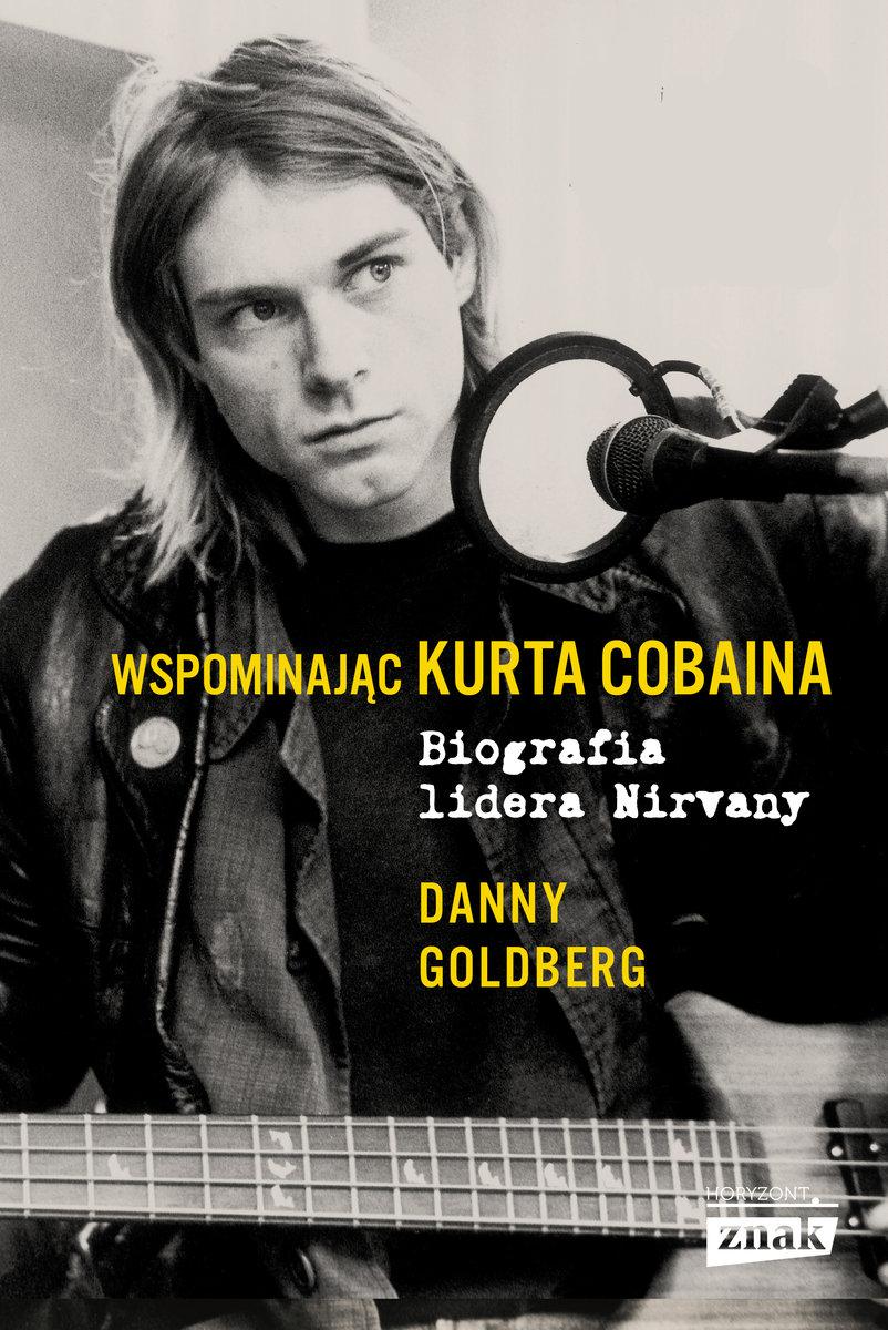 Danny Goldberg-Wspominając Kurta Cobaina. Biografia lidera Nirvany