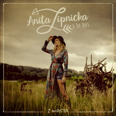 Anita Lipnicka & The Hats Z miasta.