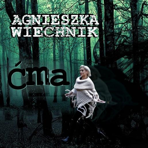Agnieszka Wiechnik z nowym singlem - Ćma!