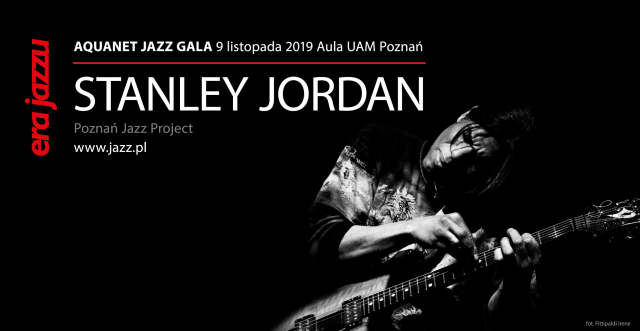 Światowa premiera Ery Jazzu: Stanley Jordan realizuje Poznań Jazz Project