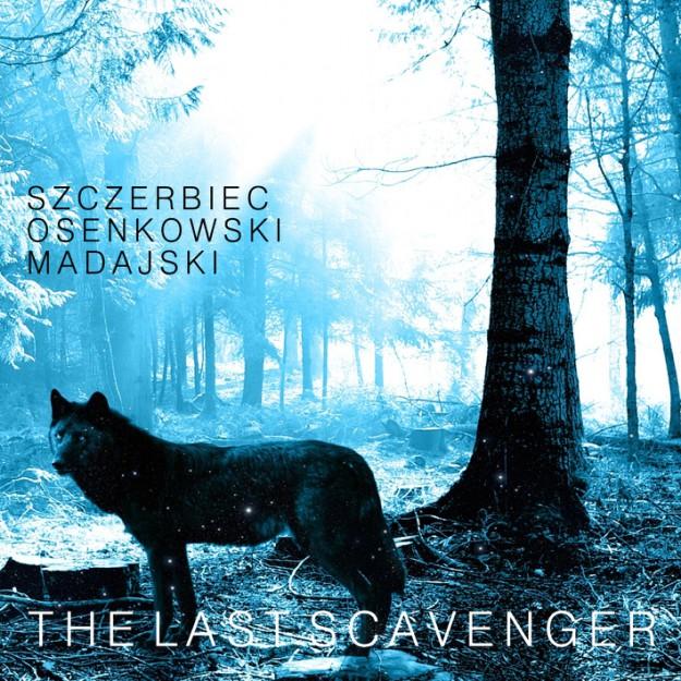 Trailer albumu The Last Scavenger trio SzczerbiecOsenkowskiMadajski