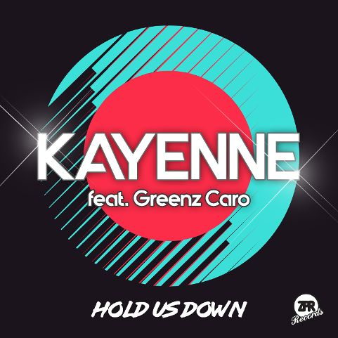 Kayenne feat. Greenz Caro - nowy singiel Hold Us Down