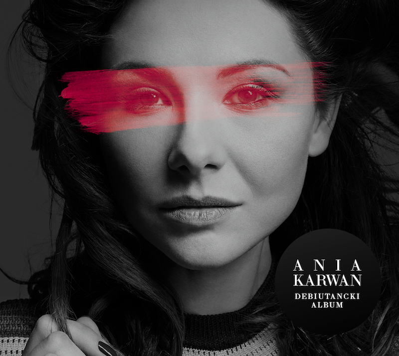 Ania Karwan: nadchodzi wyczekiwany debiutancki album