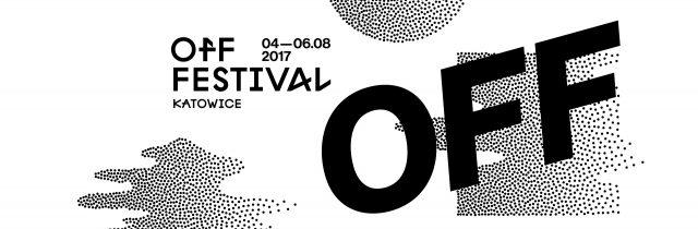 OFF Festival Katowice 2017: Dumni z polskiej muzyki