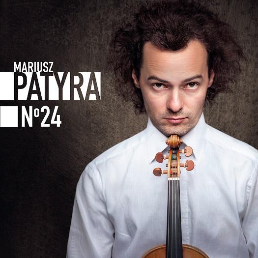 Wirtuoz skrzypiec - Mariusz Patyra prezentuje album No24