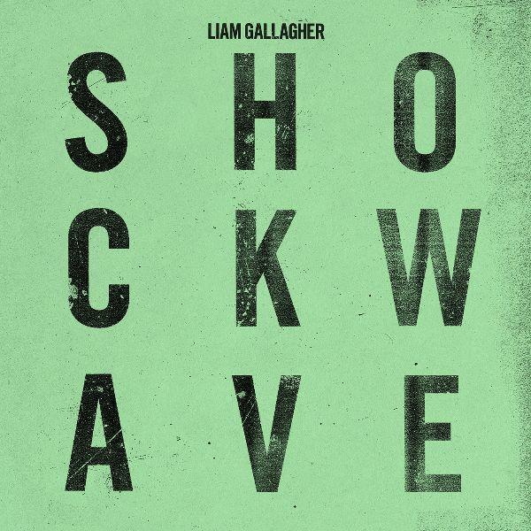 Liam Gallagher przedstawia nowy singiel Shockwave