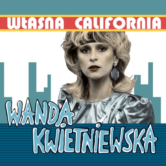 Własna California Wandy Kwietniewskiej po raz pierwszy na CD!