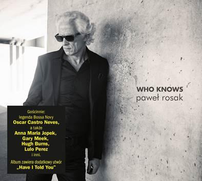 Reedycja znakomitego albumu Pawła Rosaka - Who Knows