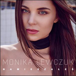 Monika Lewczuk  - Namieszałeś - premiera nowego teledysku