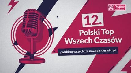 Polski Top Wszech Czasów radiowej Trójki już po raz 12.!