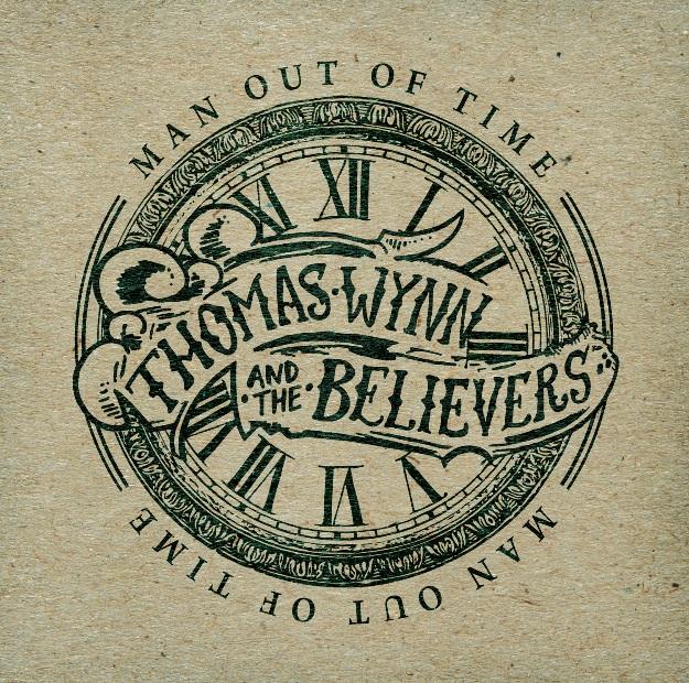 Thomas Wynn & The Believers prezentują Man Out Of Time!