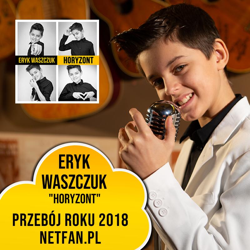 Horyzont Eryka Waszczuka Przebojem 2018 Roku NetFan.pl!