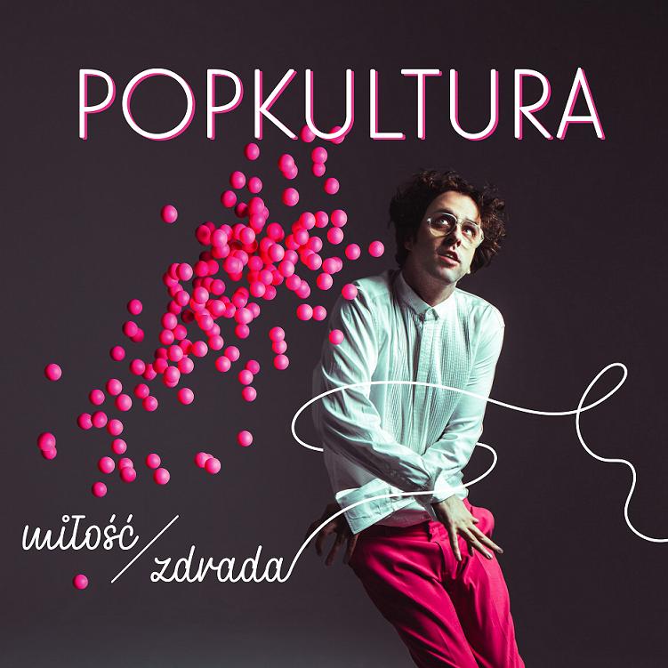 Popkultura Emigruje w nowym singlu i rozpoczyna przedsprzedaż albumu Miłość zdrada