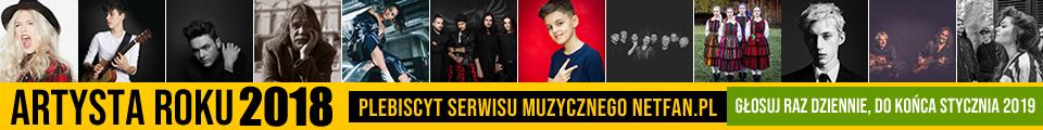 Artysta Roku 2018 NetFan.pl