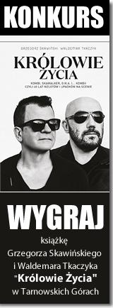 Grzegorz Skawiński, Waldemar Tkaczyk - Królowie życia