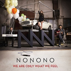 NONONO-We Are Only What We Feel